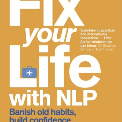 Book Summary: Fix Your Life with NLP by Alicia Eaton